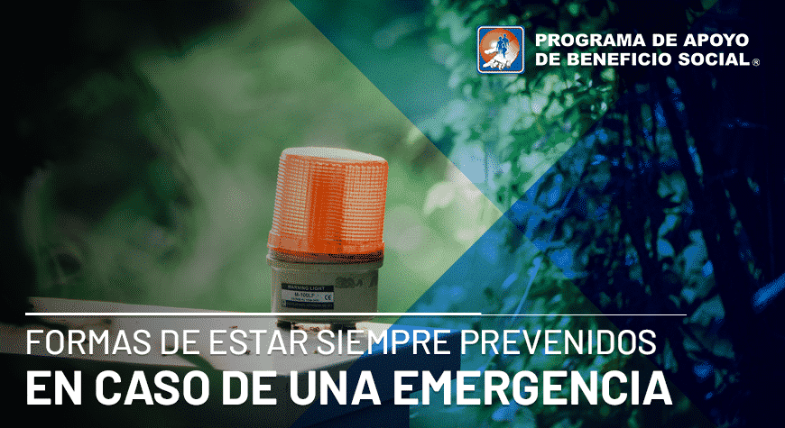 Formas de estar siempre prevenidos en caso de una emergencia